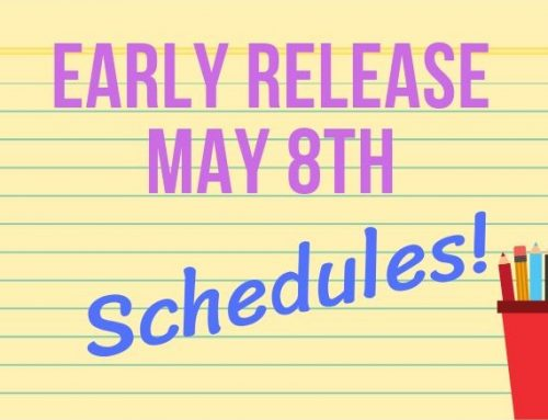 Early Release Schedules – May 8th