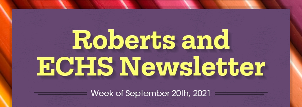 Roberts and Early College High School Weekly Newsletter: Week of September 20th through the 24th