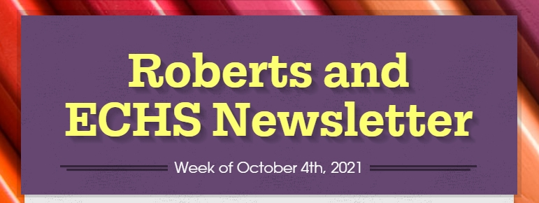 Roberts and Early College High School Weekly Newsletter for the Week of October 4th - 8th